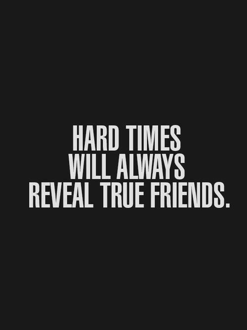 Hard times will