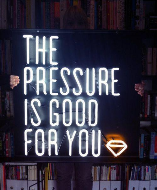 The pressure is