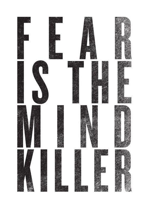 Fear is the mind