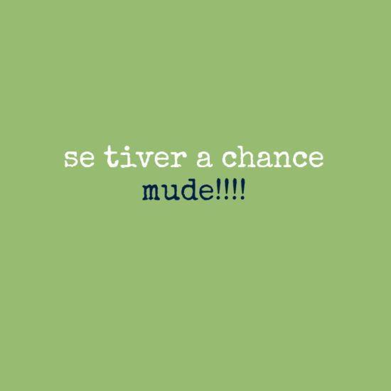 Se tiver a chance