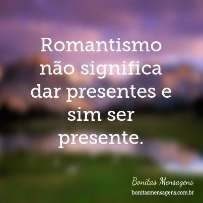 Romantismo Não Significa Frase Para Facebook