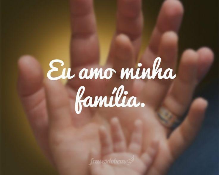 Amo Minha Família Frase Para Facebook