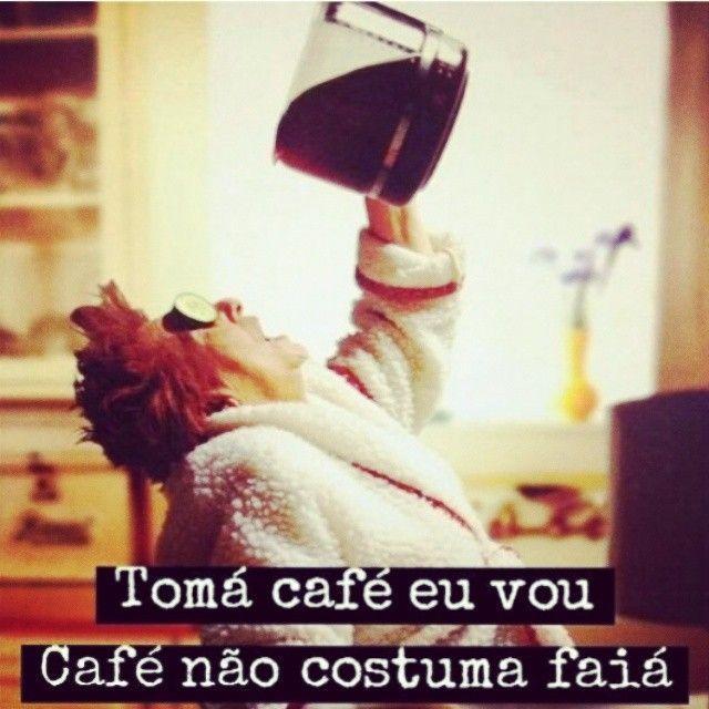 Tomá café eu vou