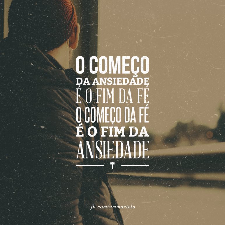 Well-known O começo da ansiedade - Frase para Facebook XO34