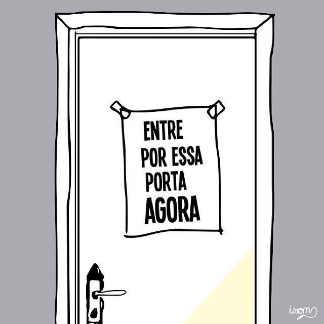 Entre por essa porta
