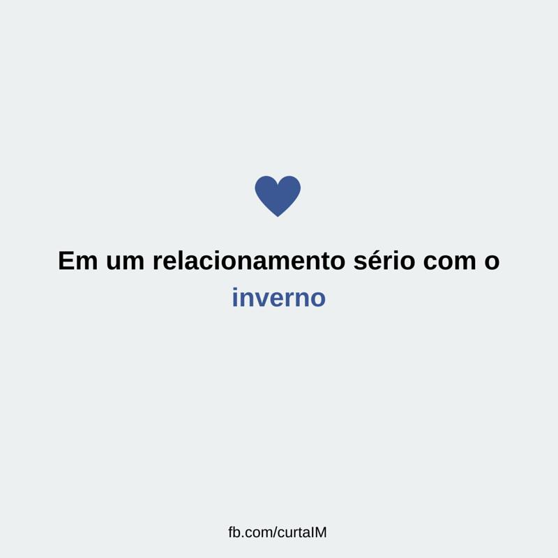 Relacionamento Sério Com O Inverno Frase Para Facebook
