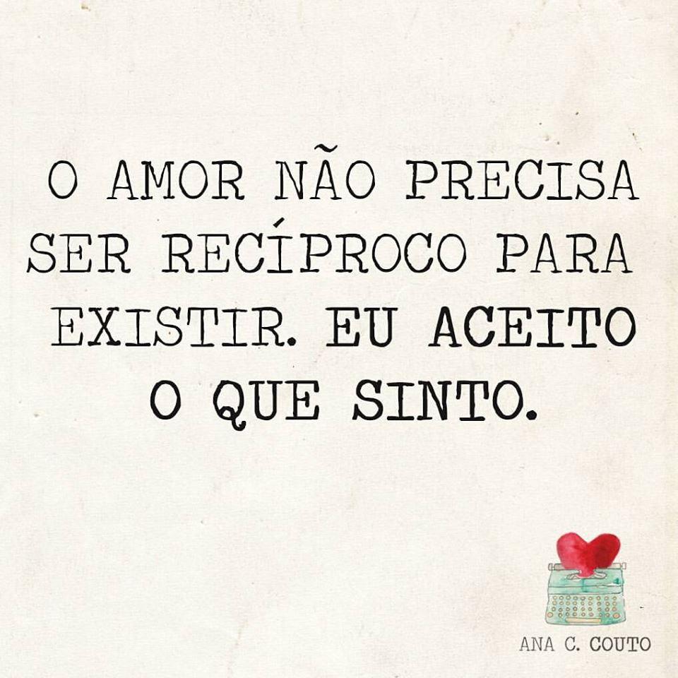 O Amor Nao Precisa Ser Reciproco Frase Para Facebook