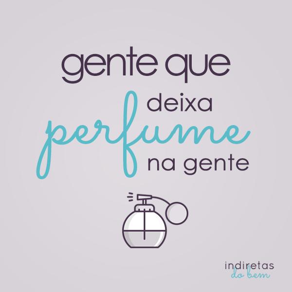 Deixa Perfume Na Gente Frase Para Facebook