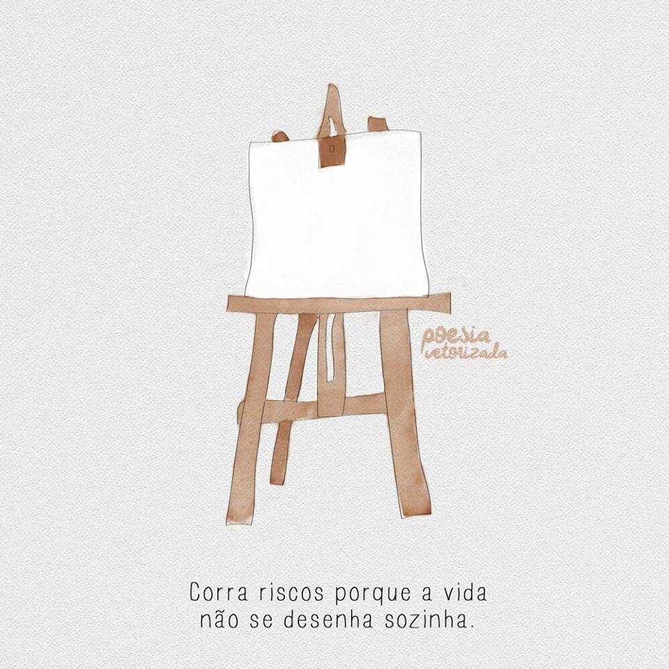 A Vida Não Se Desenha Sozinha Frase Para Facebook
