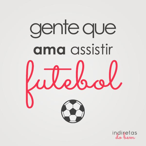 Ama Assistir Futebol Frase Para Facebook
