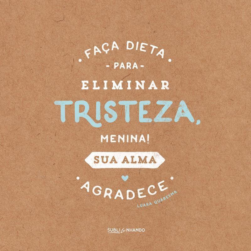 Faça Dieta Para Eliminar Tristeza Frase Para Facebook