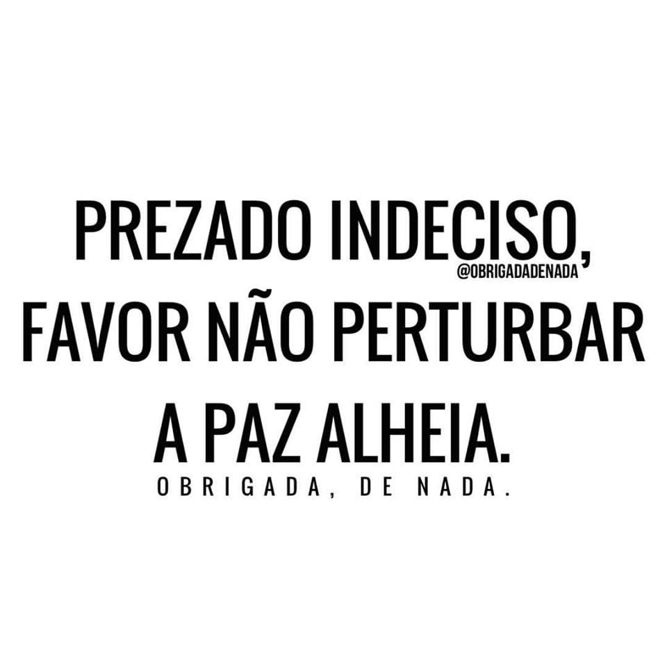 Prezado Indeciso Frase Para Facebook