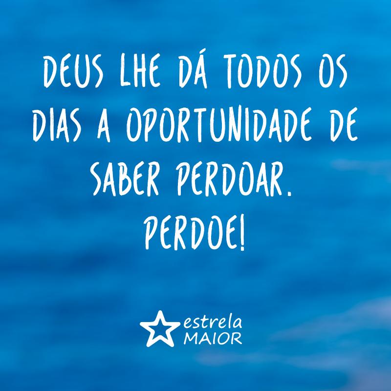 Deus lhe dá todos os dias a oportunidade