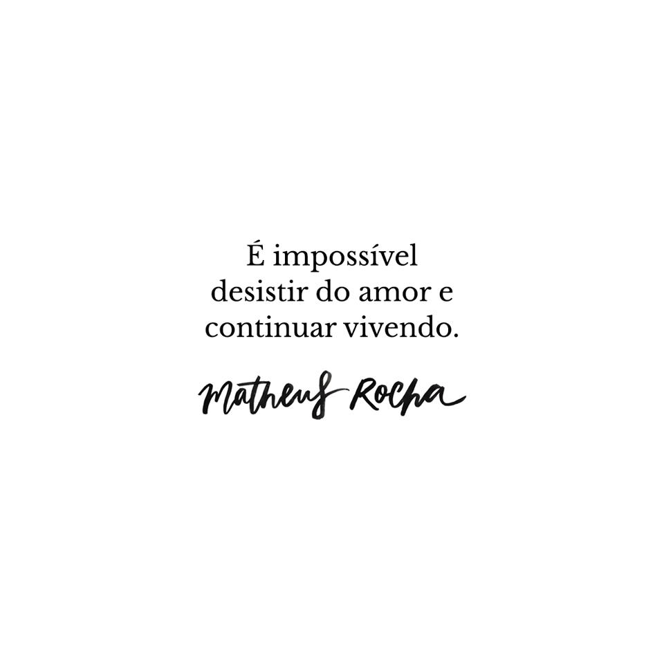 É impossível desistir do amor