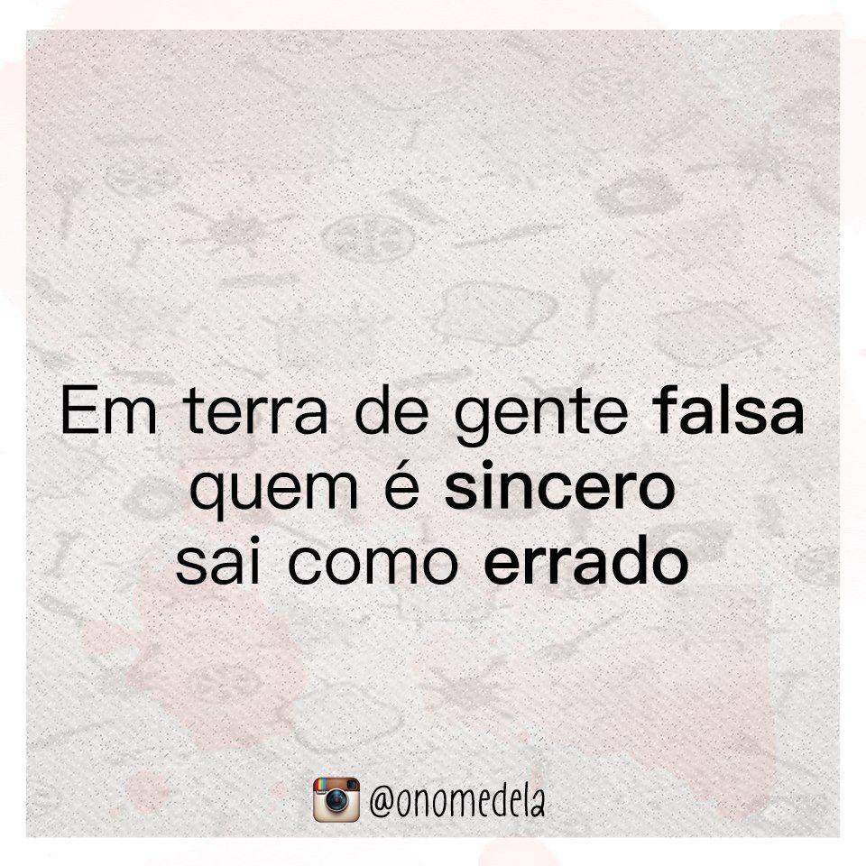 Em Terra De Gente Falsa Frase Para Facebook