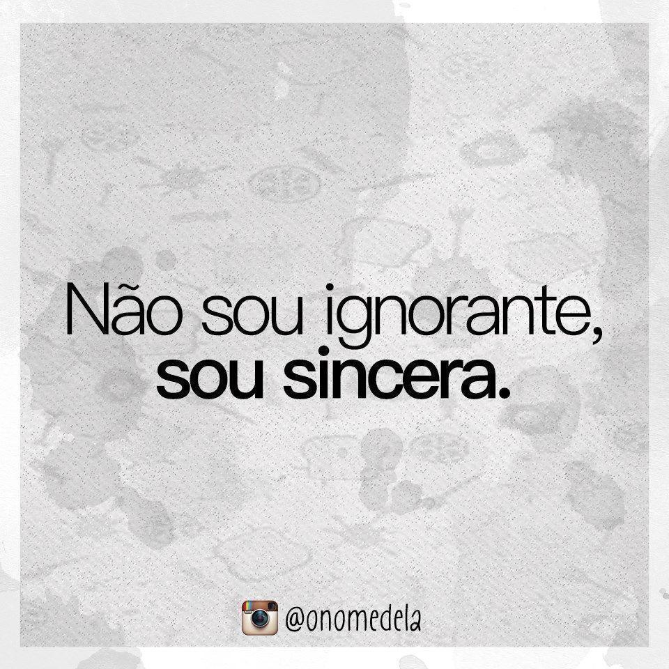 Não sou ignorante